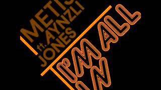 Скачать Metis Feat Aynzli Jones I M All In