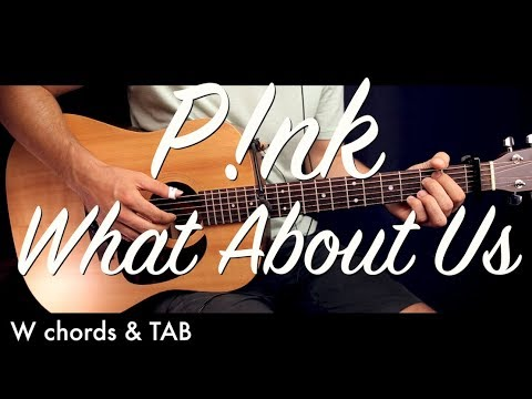 Pink What About Us Guitar Lesson Tutorial W Chords What About Us