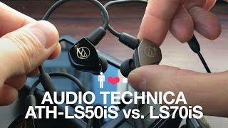Audio Technica ATH-LS50iS vs. ATH-LS70iS Comparison