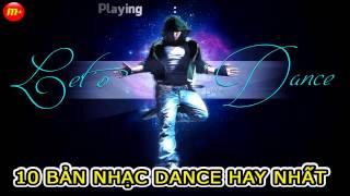 Nhạc Dance Hay Nhất   Best Dance Songs P1