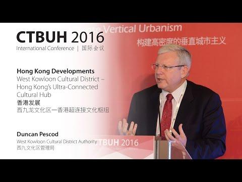 "CTBUH 2016 China Conference - Duncan Pescod ""Hong Kong's Ultra-Connected Cultural Hub"""