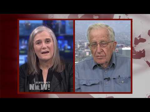 Noam Chomsky on Mass Media Obsession with Russia & the Stories Not Being Covered in the Trump Era
