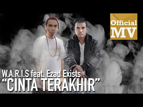 Cinta Terakhir - W.A.R.I.S Feat. Ezad Exists (Official Music Video 720HD)