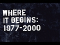 Where It Begins: 1977-2000 - Official Teaser Trailer