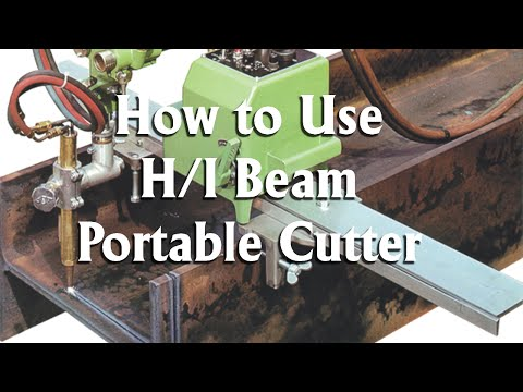 How to set-up and operate a portable gas type H beam cutter