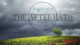 I Get To | Aftermath | Made New Church