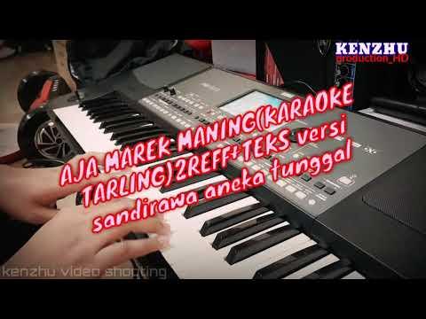AJA MAREK MANING(KARAOKE)~VERSI SANDIWARA ANEKA TUNGGAL.official video full HD.15 DES 2017