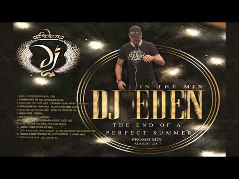 Dj Eden (The end of a Perfect Summer) Promo mix August 2017