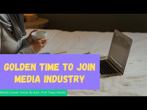 Golden Time To Join Media Career -  Asst. Prof Taqui Haider