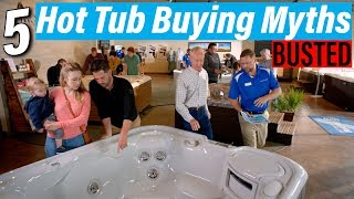 5 Hot Tub Buying Myths BUSTED | What You Need to Know Before You Buy Your New Spa