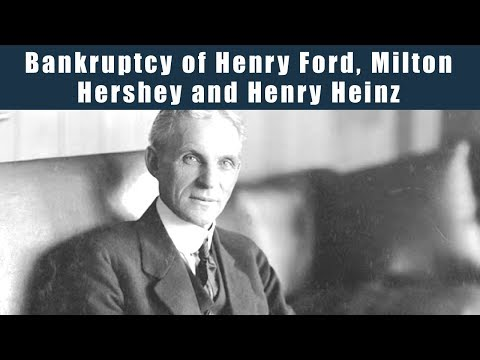 Bankruptcy of Henry Ford, Milton Hershey and Henry Heinz