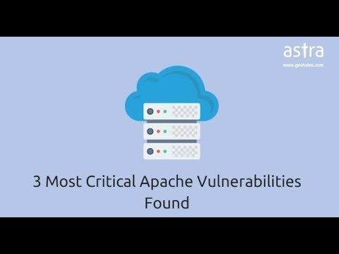 3 Most Critical Apache Vulnerabilities Found - Astra Web
