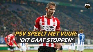 PSV speelt met vuur: 'Dit gaat een keer stoppen' - VTBL
