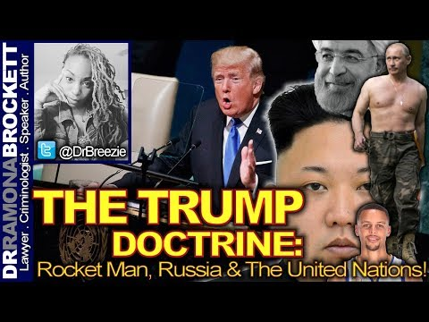 THE TRUMP DOCTRINE: RocketMan, Russia & The United Nations! - The Dr. Ramona Brockett Show