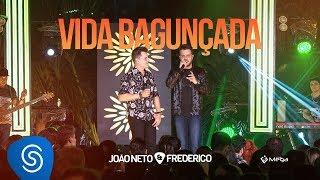 João Neto e Frederico - Vida Bagunçada (DVD Em Sintonia)