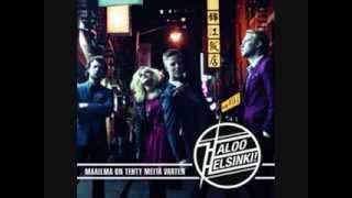 Haloo Helsinki! - Maailma On Tehty Meitä Varten Lyrics