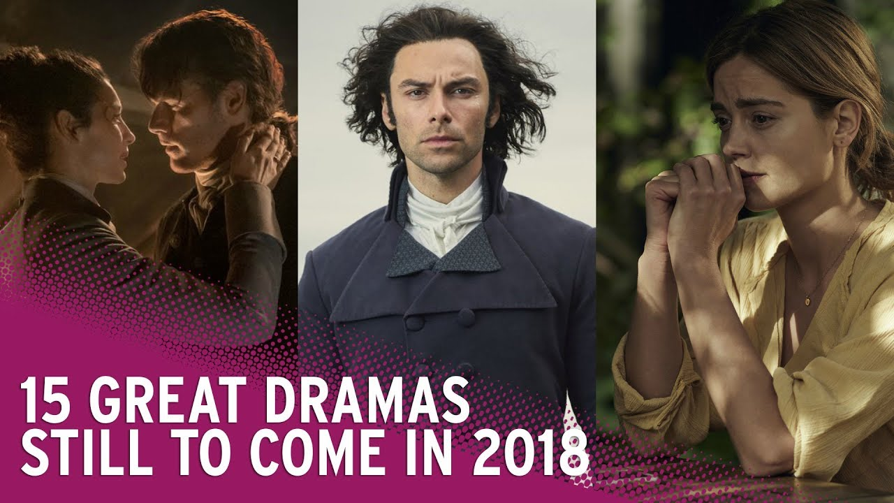 15 Great Dramas Still To Premiere In 2018