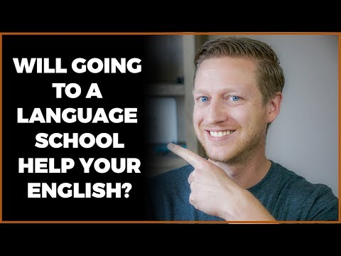 Will Going to a Language School Help Your English?
