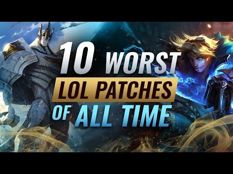 10 WORST PATCHES OF ALL TIME - League of Legends Season 9
