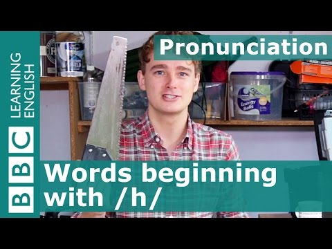 Pronunciation: How to pronounce words beginning with /h/