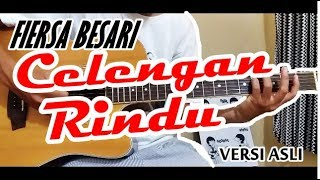 Tutorial Gitar CELENGAN RINDU FIERSA BESARI Versi Asli Lengkap