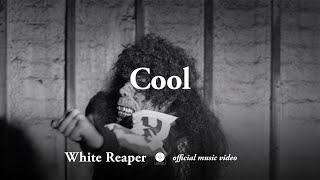 White Reaper - Cool [OFFICIAL MUSIC VIDEO]