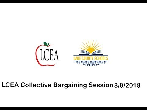 LCEA Bargaining Session 8/9/18
