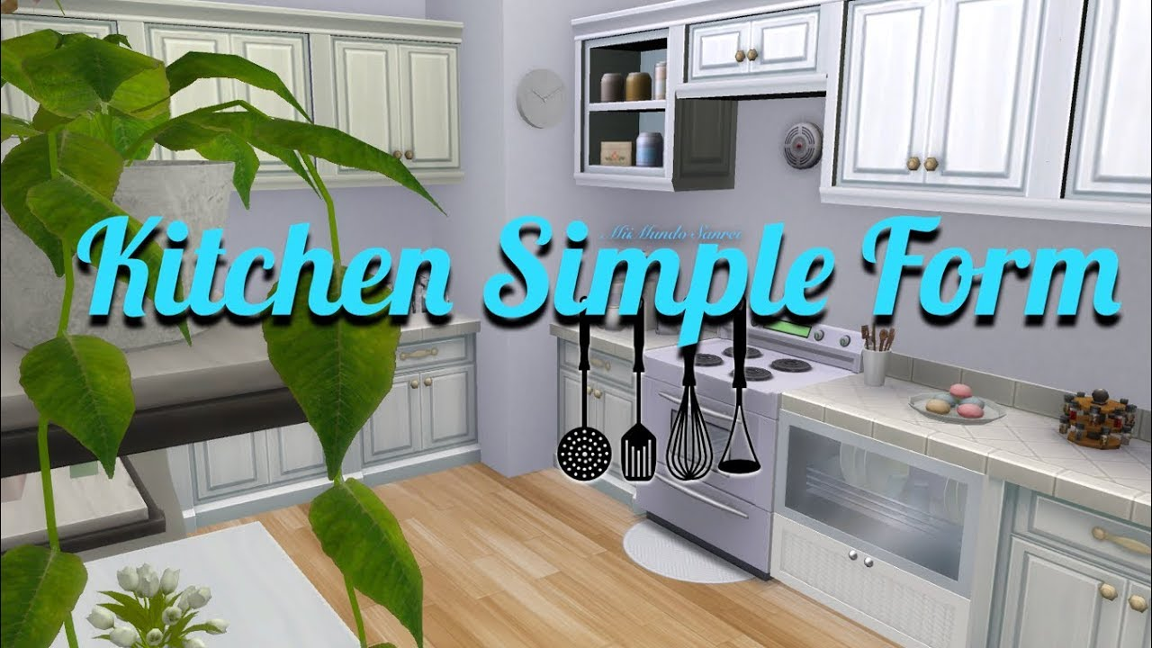 The Sims 4 | KITCHEN | SIMPLE FORM - YouTube