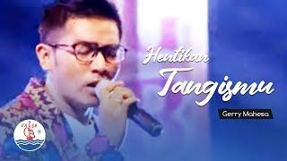 Gerry Mahesa - Hentikan Tangismu (Official Music Video)