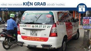 Hãng taxi Vinasun kiện Grab đòi bồi thường | VTC1