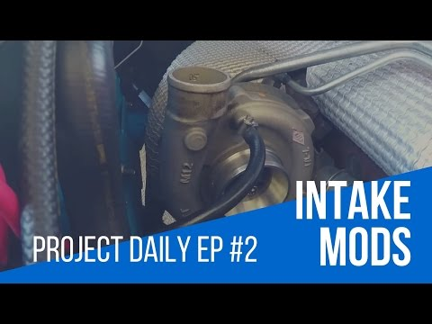 'Project Daily' EP #2 - Intake Upgrades