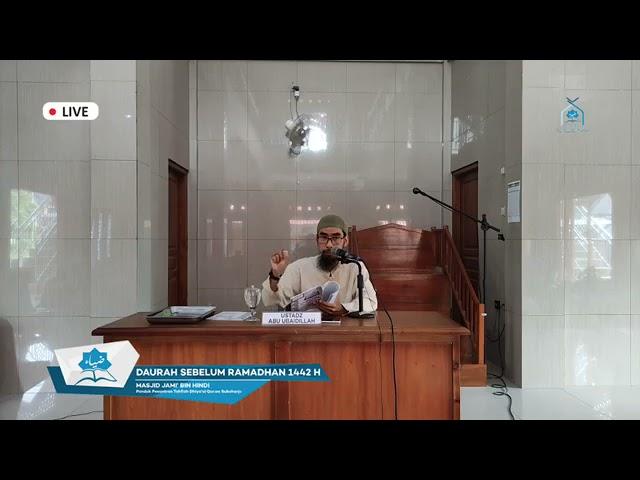 Daurah Ramadhan Hari Ke 3 Sesi 1 ( Ustadz Abu Ubadillah )