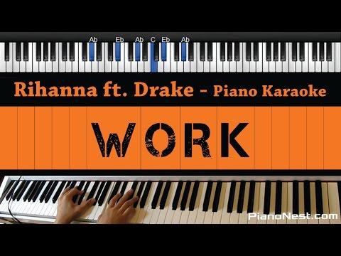 Rihanna - Work - Piano Karaoke / Sing Along / Cover with Lyrics