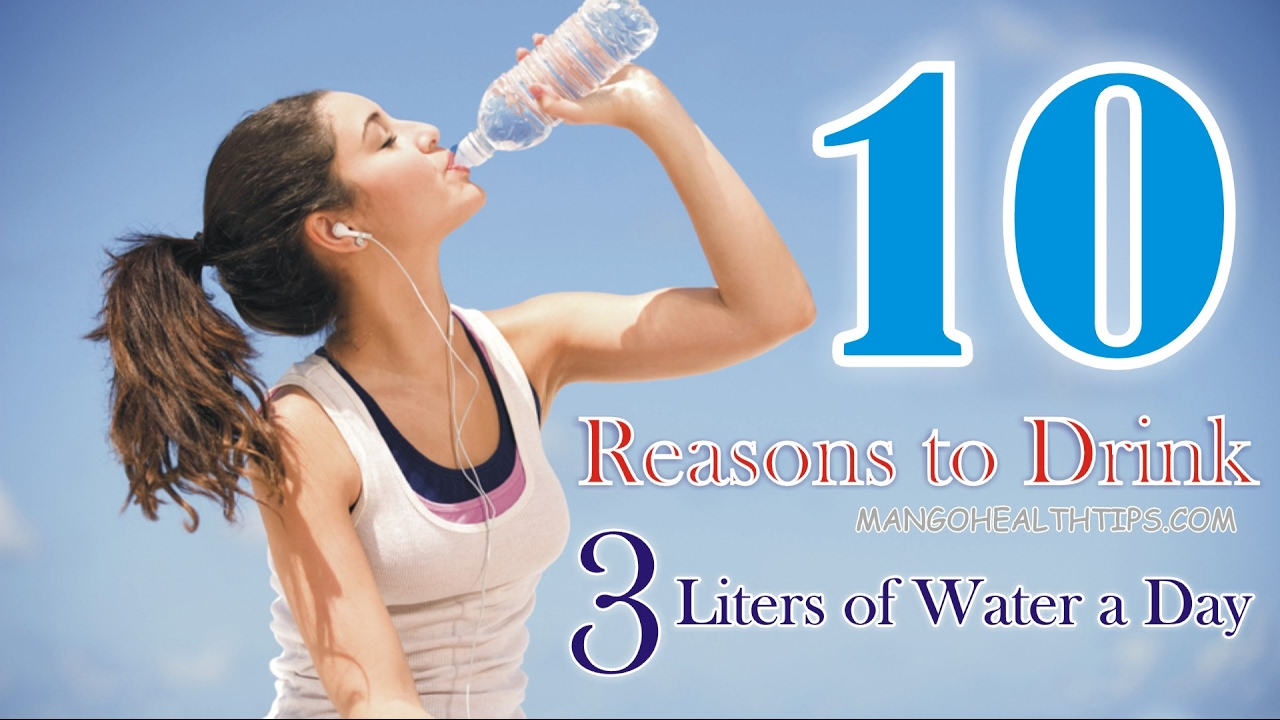 10 reasons to drink 3 liters of water a day -how much water to drink