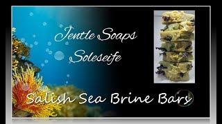 Salish Sea Brine Soap Full Demonstration | Soleseife | Jentle Soaps
