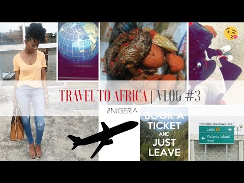 TRAVEL TO AFRICA | NIGERIA | VLOG #3