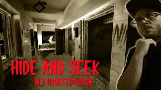 HIDE AND SEEK CHALLENGE IN A MASSIVE HAUNTED ABANDONED PRISON