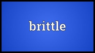 Brittle Meaning