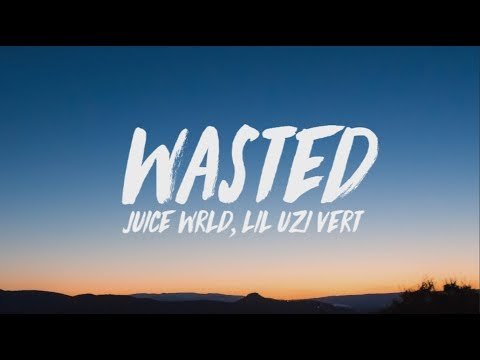 Juice WRLD, Lil Uzi Vert - Wasted (Lyrics)
