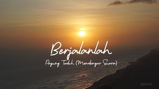 Payung Teduh - Berjalanlah (Unofficial Lyric Video)