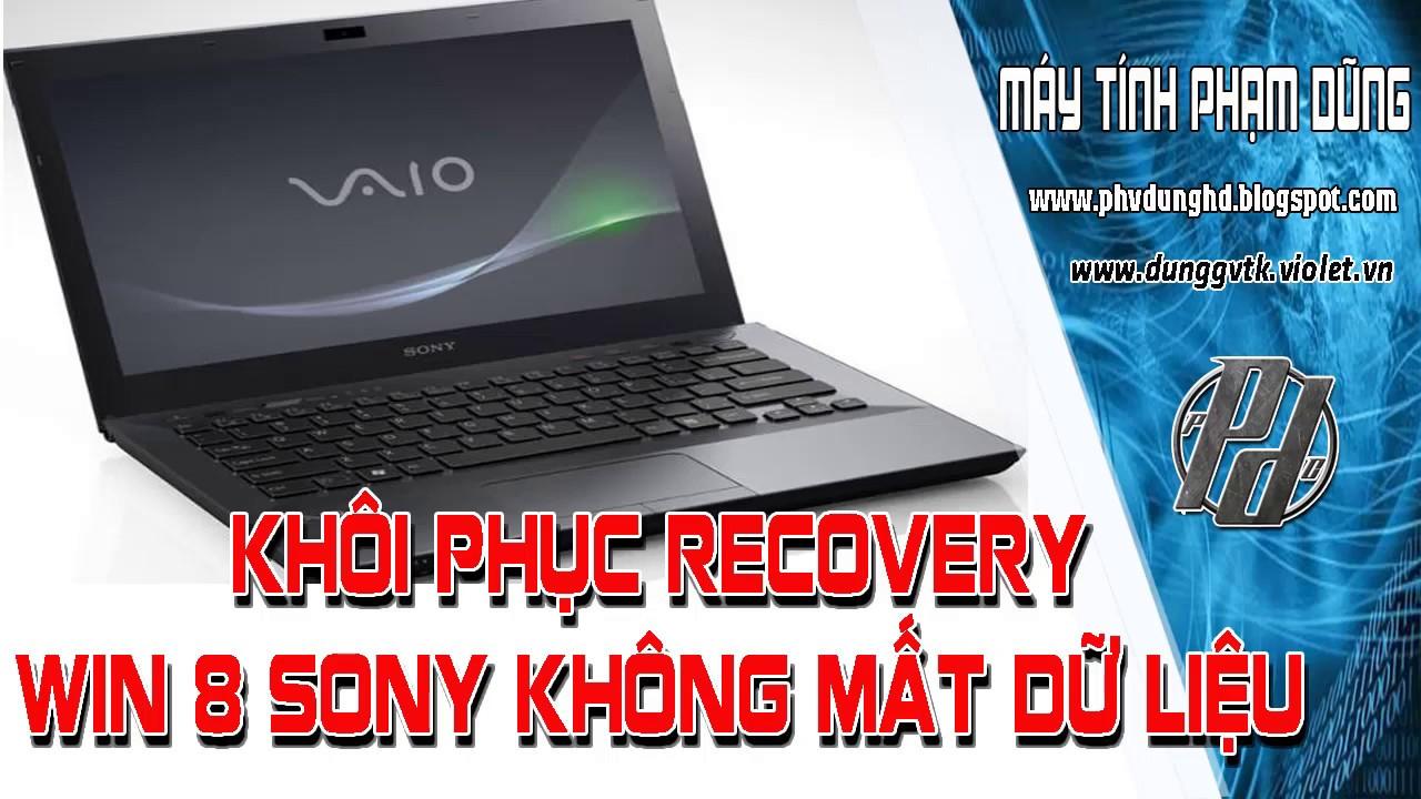 KHÔI PHỤC Recovery win 8 Sony Vaio VẪN GIỮ NGUYÊN BẢN QUYỀN – Business Computer