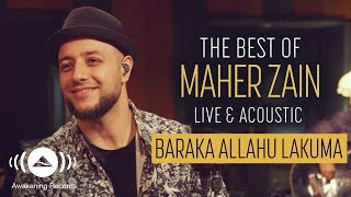 Gambar cover Maher Zain - Baraka Allahu Lakuma | The Best of Maher Zain Live & Acoustic