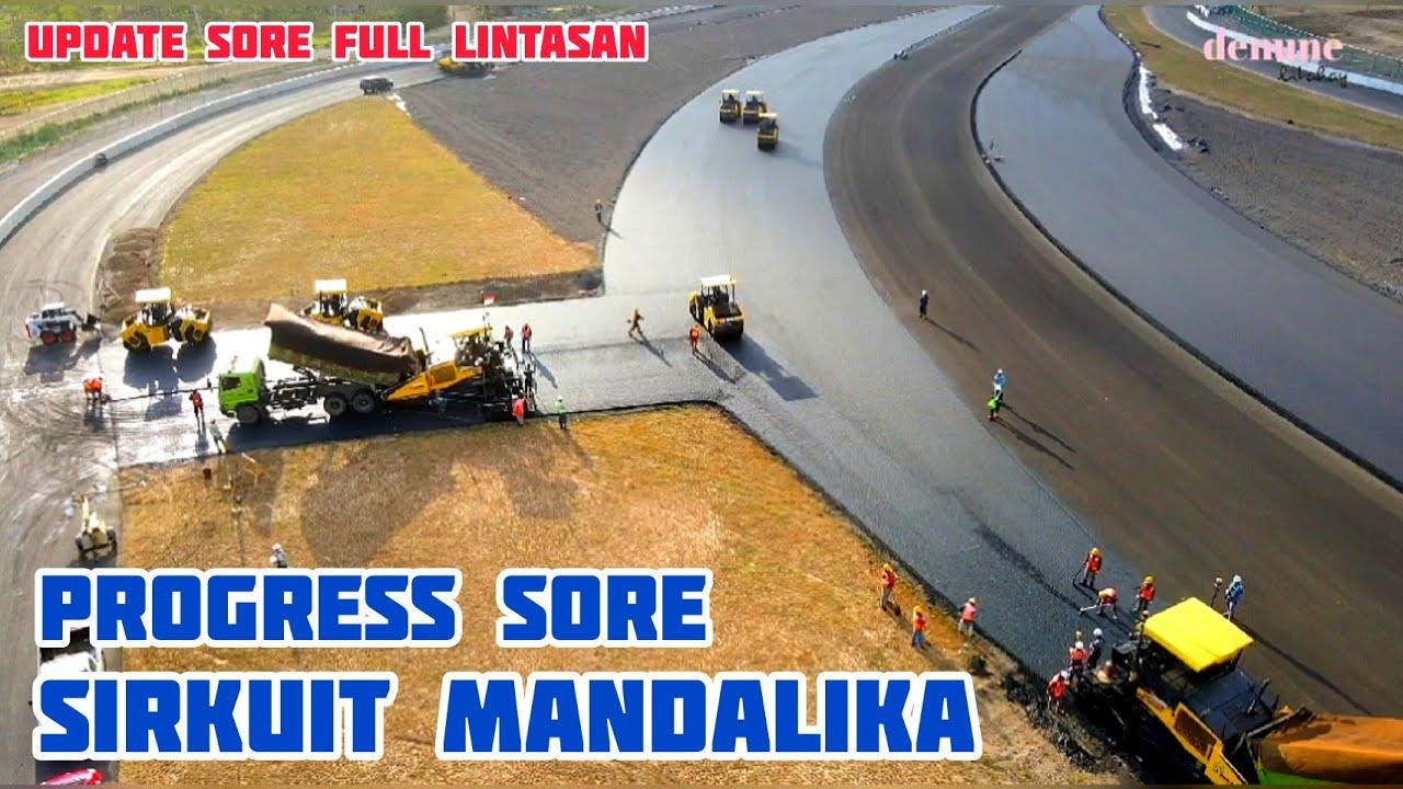 Download SITUASI DAN KONDISI REAL 17.30 WITA SIRKUIT MANDALIKA LOMBOK 2021 HARI INI