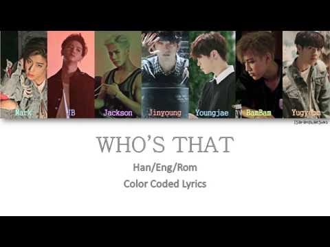 GOT7 - WHO'S THAT [Color Coded Han Rom Eng]