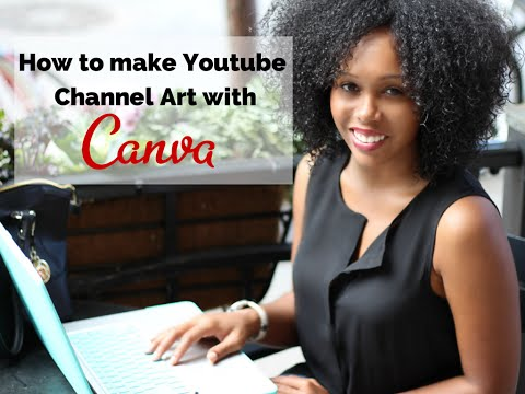 How To Create Youtube Channel Art With Canva