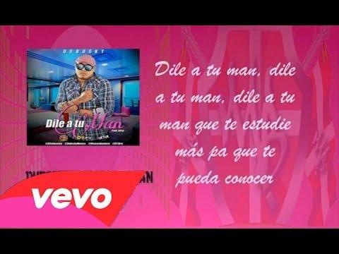 Dubosky - Dile A Tu Man (Con Letra)