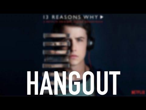 HABLANDO SOBRE 13 REASONS WHY | #13razoneshangout