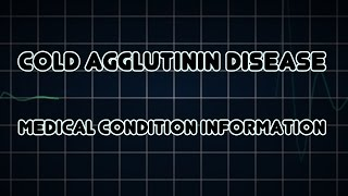 Cold agglutinin disease (Medical Condition)