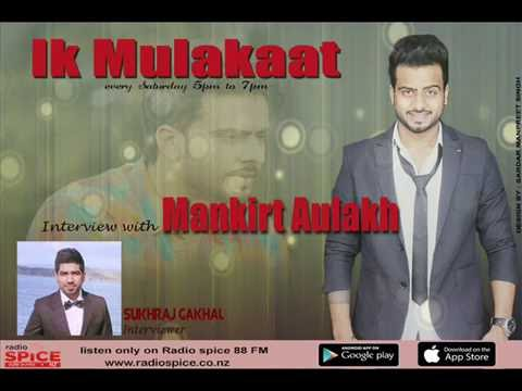 interview with MANKIRT AULAKH by SUKHRAJ GAKHAL // RADIO SPICE // AUCKLAND// NEW ZEALAND