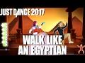 ⭐ Just Dance 2017: Walk Like an Egyptian - The Bangles ⭐